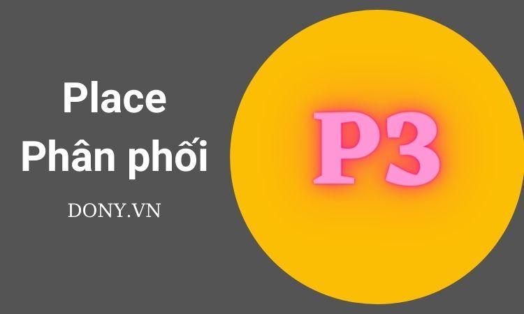 Place – Phân Phối Là P3 Trong Mô Hình 4P